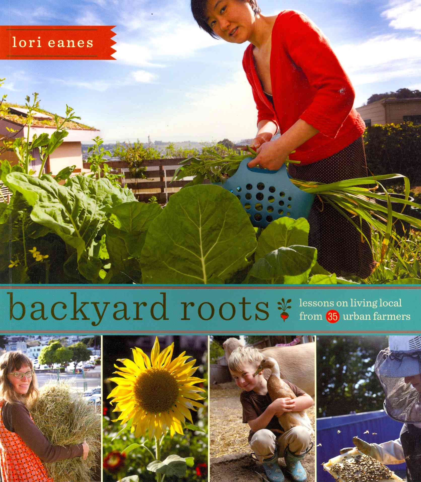 Backyard Roots By Eanes, Lori